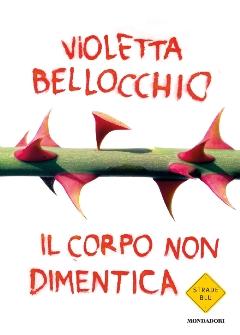 """""""Il corpo non dimentica"""", i tre anni di buio di Violetta Bellocchio"""