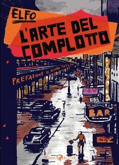 """""""L'arte del complotto"""", un thriller intriso di ritmo, humour e pop"""