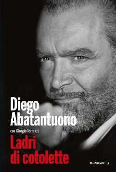 """Diego Abatantuono arriva in libreria ed è tra """"I ladri di cotolette"""""""