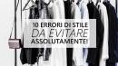Moda: errori (e orrori!) da evitare